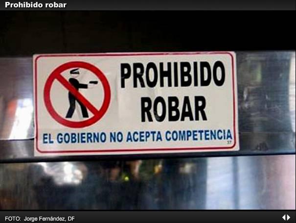 No robar, el gobierno no acepta competencia